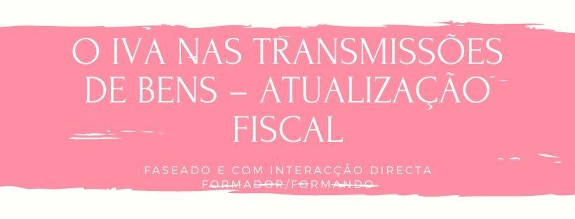Course Image O IVA nas Transmissões de Bens – Atualização Fiscal