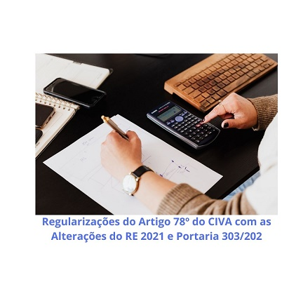 Course Image Regularizações do artigo 78º do CIVA com as alterações do RE 2021 e Portaria 303/2021